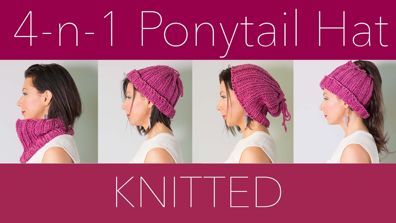 How To Knit - 4 in 1 Ponytail Hat Pattern - EASY! - YouTube 6b128789418