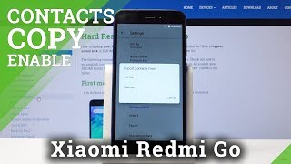 How to Transfer Contacts in XIAOMI Redmi Go - Copy Contacts