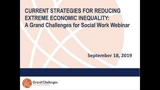Current Strategies To Reduce Extreme Economic Inequality: Gcsw Webinar Sept 2019