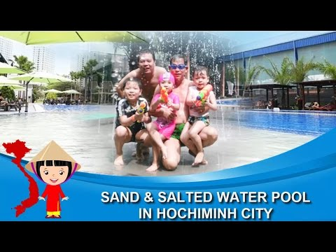 Khám Phá Vietnam Travel: SAND & SALTED WATER POOL IN HOCHIMINH CITY