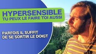 HYPERSENSIBLE... TU PEUX LE FAIRE TOI AUSSI !!