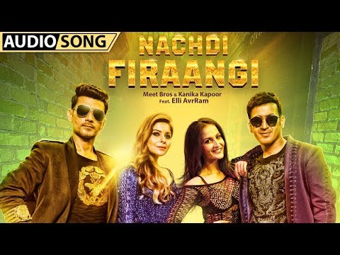 Nachdi Firaangi | Audio Song | Meet Bros, Kanika Kapoor | Latest Hindi Songs 2018 | MB Music