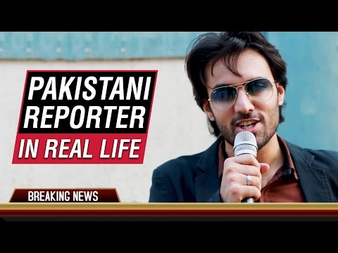 Pakistani Reporter in Real Life #BeingPakistani