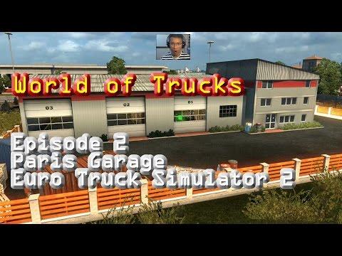 World of Trucks Ep 2 - New Garage in Paris (Euro Truck Simulator 2)
