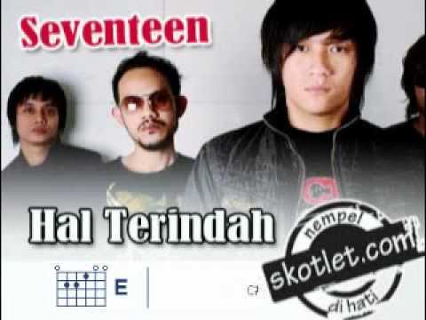 Seventeen - Hal Terindah (include Kunci Gitar)