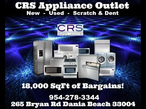 New And Used Appliances Store 954-278-3344 CRS Appliance Outlet