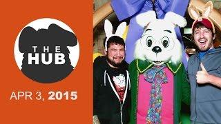 Easter Hub | The HUB - APR 3, 2015