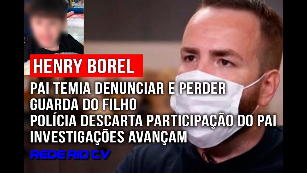 HENRY BOREL: PAI TEMIA DENUNCIAR E PERDER A GUARDA DO FILHO - YouTube