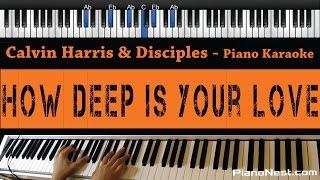 Video Calvin Harris & Disciples - How Deep Is Your Love - Piano Karaoke / Sing Along / Cover with Lyrics download MP3, 3GP, MP4, WEBM, AVI, FLV Oktober 2017