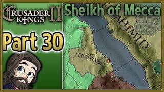 Crusader Kings II Sheikh of Mecca Gameplay - Part 30 - Let