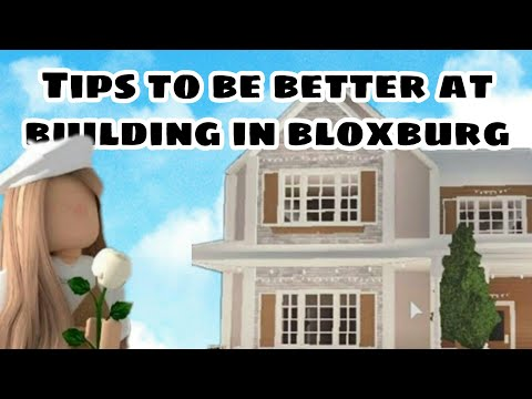 Tips to be better at building in bloxburg | Roblox