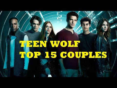 Teen Wolf | My Top 15 Couples (1x01-6x20)
