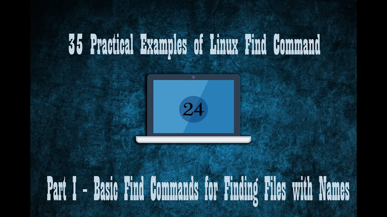 35 Practical Examples Of Linux Find Command Part I Youtube