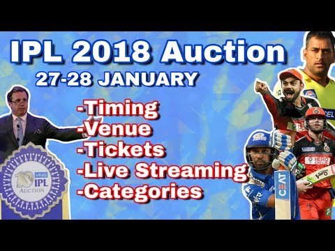 IPL 2018 Auction : Timing,Live streaming,venue,schedule,tickets ,categories|All You Need To Know
