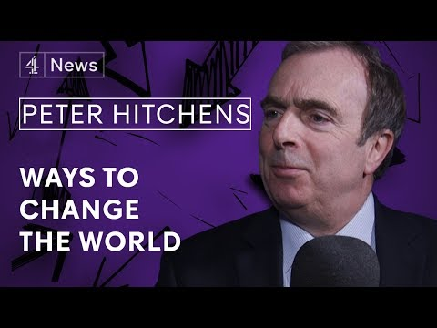 Peter Hitchens' Ways to Change the World