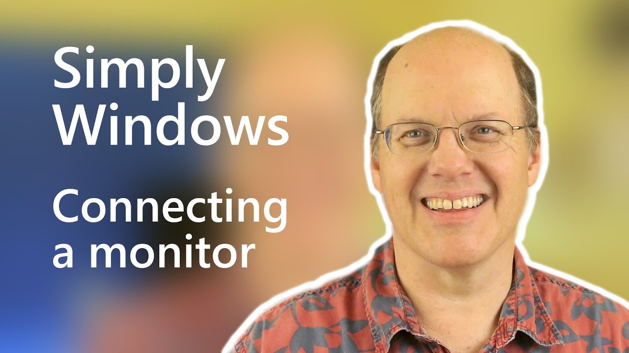 Connecting a monitor | Simply Windows