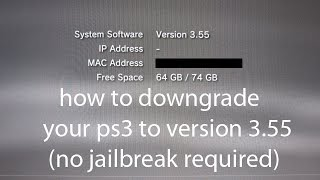 how to downgrade your ps3 to version 3.55 ( no jailbreak)