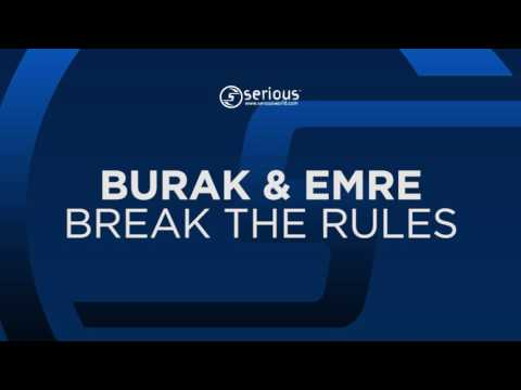 Burak & Emre - Break The Rules [Serious] OUT NOW!