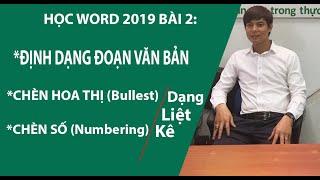 Học Word 2019 bài 2: Định dạng đoạn văn bản, Chèn hoa thị và số dạng liệt kê