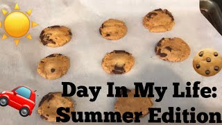 Day In My Life: Summer Edition!!☀️🚗🍪
