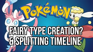 Pokemon Theory | Creation of Fairy Type And Timeline Splitting