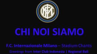 Chi Noi Siamo (F.C. Internazionale - Stadium Chants / Cori da Stadio) HD