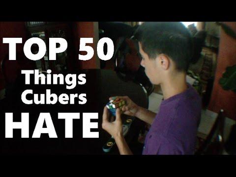 Top 50 - Things Cubers Hate