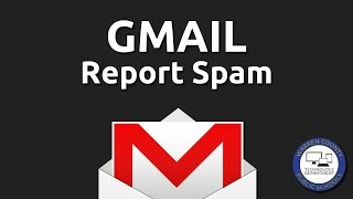 Gmail: Report Spam/Phishing Emails