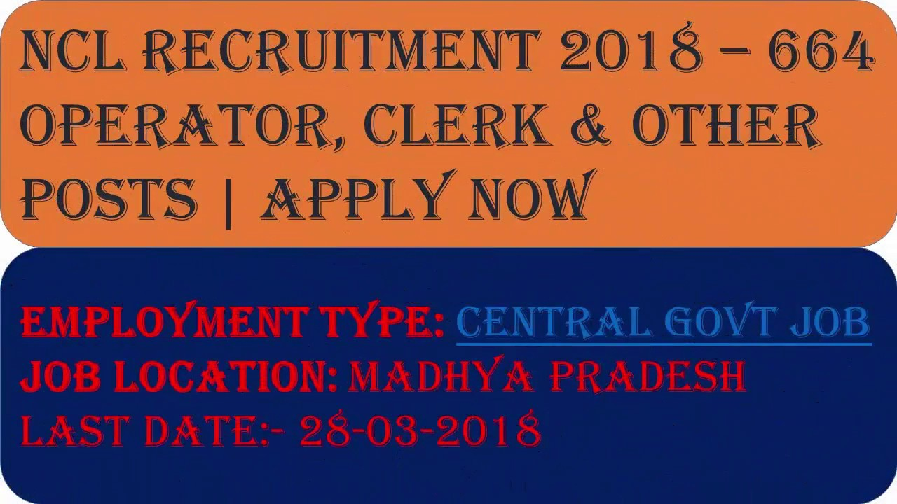 Northern Coalfields Ltd Recruitment 2018 – 664 Operator, Clerk & Other  Posts | Apply Now