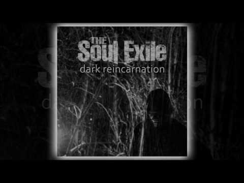 The Soul Exile - Dark Reincarnation (Full...