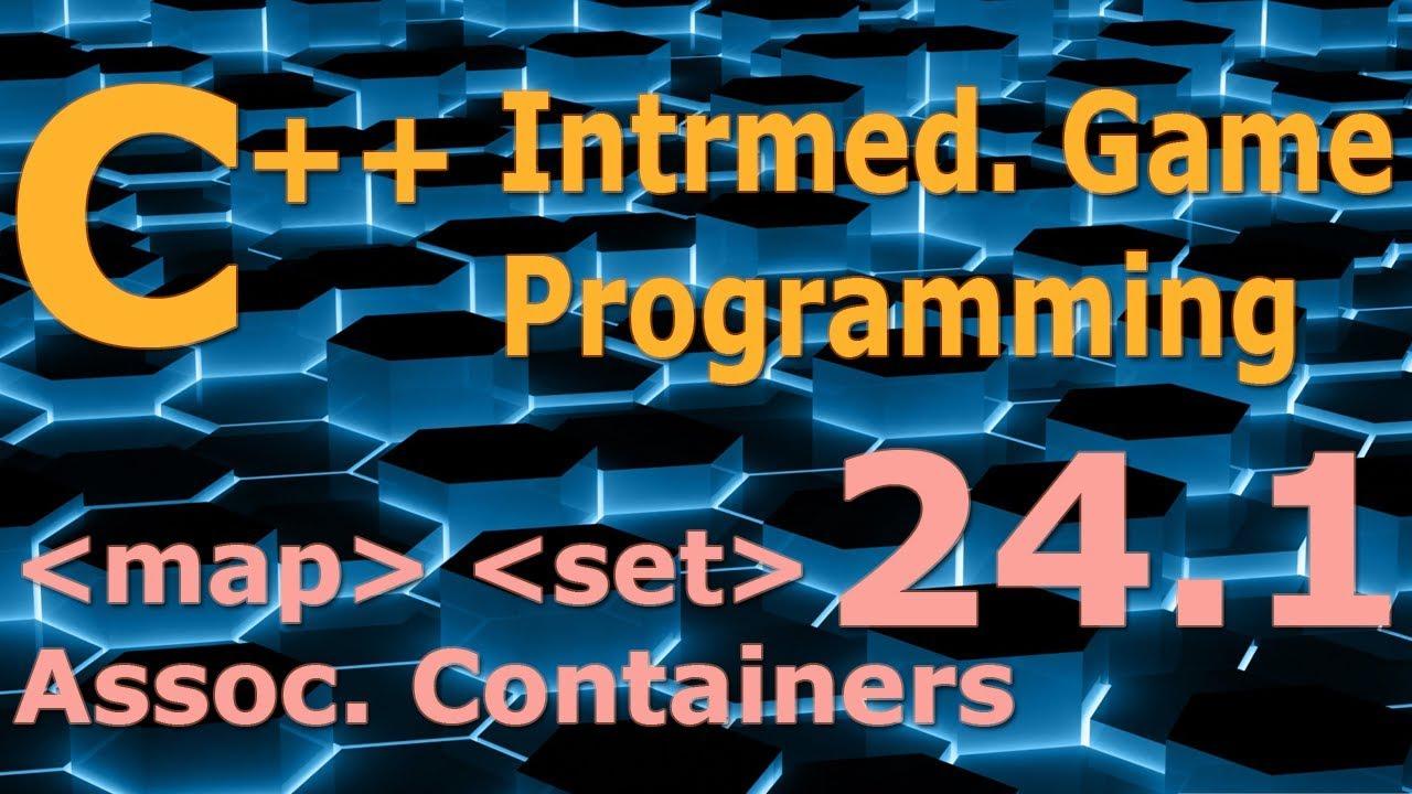 Intermediate C++ Game Programming DirectX [map / set / Associative  Containers] Tutorial 24 1