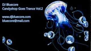 DJ Bluecore - Candyshop Goes Trance Vol.2