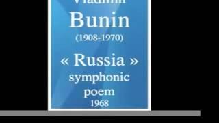 "Vladimir Bunin (1908-1970) : ""Russia"" symphonic poem (1968)"