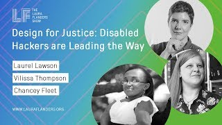 Design for Justice: Disabled Hackers are Leading the Way