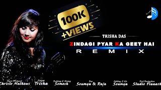 Zindagi Pyar Ka Geet Remix || Female Version ||  Trisha Das