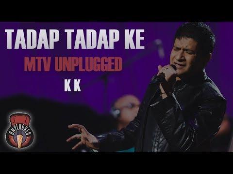 Tadap Tadap Ke Is Dil Se - MTV Unplugged (Full Song) - K K