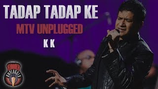 Tadap Tadap Ke Is Dil Se - MTV Unplugged (Full Song) - K K