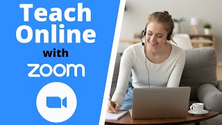 Teach Online with Zoom - Beginners Tutorial