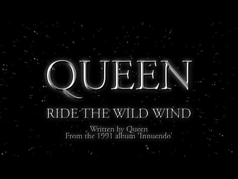 Queen - Ride The Wild Wind - (Official Lyric Video)