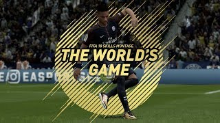 FIFA 18 Skills Montage | THE WORLD'S GAME
