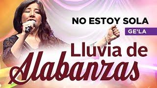 Lluvia De Alabanzas - Ge'la: No Estoy Sola
