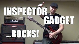 Inspector Gadget ...ROCKS!