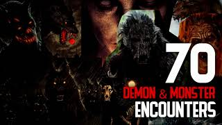 70 ENCOUNTERS WITH MONSTERS & DEMONS - What Lurks Beneath