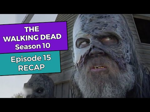 The Walking Dead: Season 10 - Episode 15 RECAP