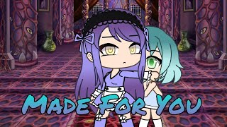 Made For You ~Gacha Life Mini Movie