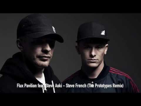 Flux Pavilion feat. Steve Aoki - Steve French (The Prototypes Remix)