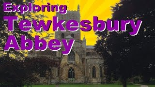Tewkesbury Abbey: Explore Robert fitzHamon's Parish Church in Tewkesbury, Gloucestershire