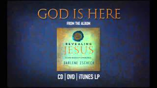God Is Here by Darlene Zschech from REVEALING JESUS (OFFICIAL)