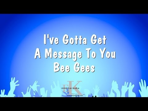 I've Gotta Get A Message To You - Bee Gees (Karaoke Version)