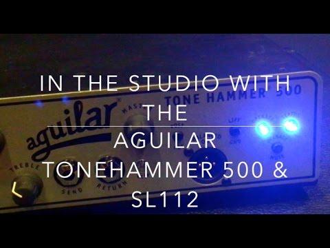In the Studio - Aguilar Tonehammer 500 & SL112